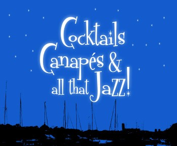 Cocktails Canapés and all that Jazz!